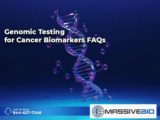 Genomic Testing for Cancer Biomarkers FAQs