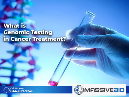 What is Genomic Testing in Cancer Treatment?